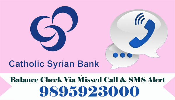 Catholic Syrian Bank Balance Enquiry Via Missed Call & SMS Alert