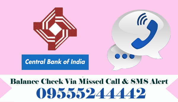 Central Bank of India Balance Enquiry Via Missed Call & SMS Alert