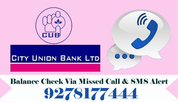 City Union Bank Balance Enquiry Via Missed Call & SMS Alert