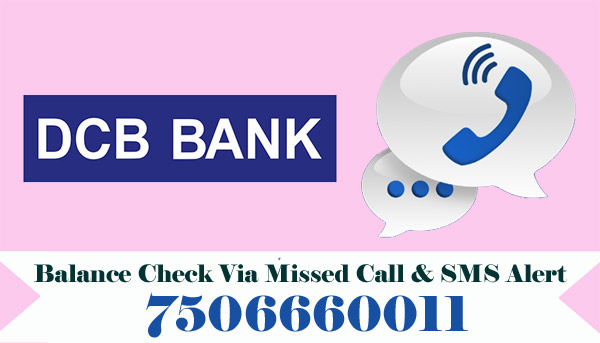 DCB Bank Balance Enquiry Via Missed Call & SMS Alert