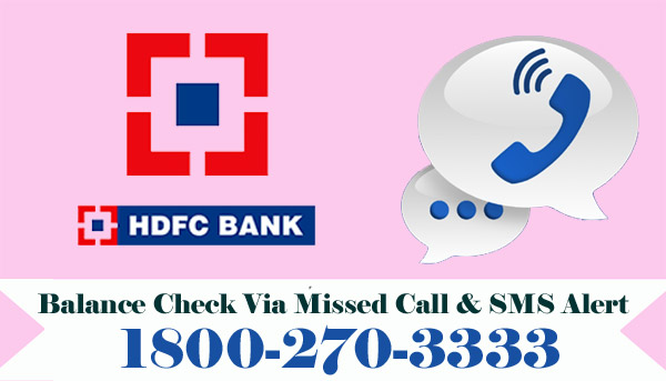 HDFC Bank Balance Enquiry Via Missed Call & SMS Alert