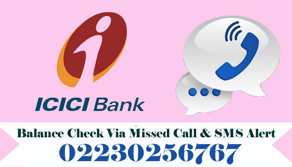 ICICI Bank Balance Enquiry Via Missed Call & SMS Alert