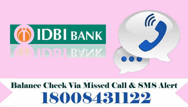 IDBI Bank Balance Enquiry Via Missed Call & SMS Alert