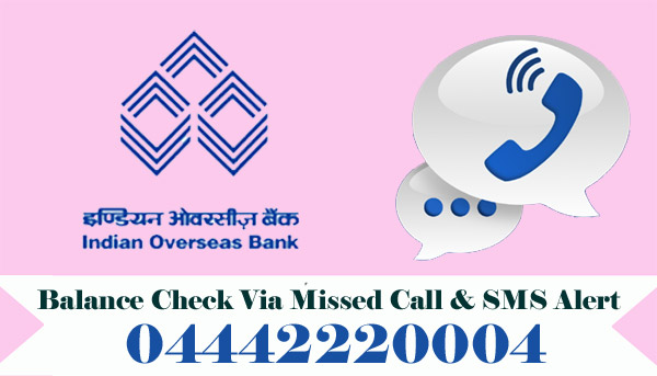 Indian Overseas Bank Balance Enquiry Via Missed Call & SMS Alert