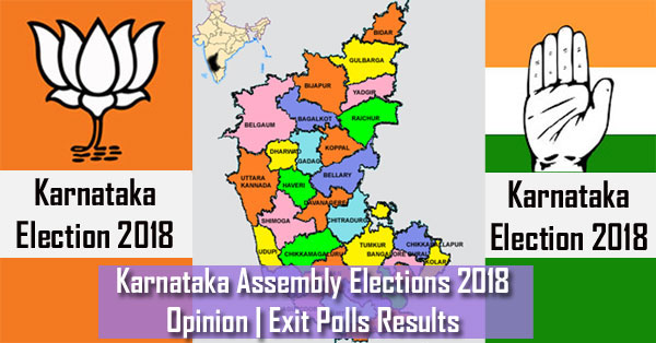 Karnataka Assembly Elections 2018 – Opinion | Exit Polls Results