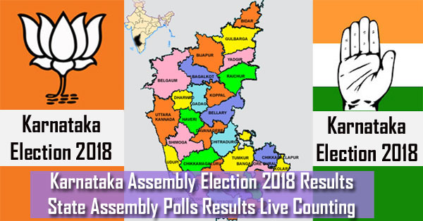 Karnataka Assembly Election 2018 Results – State Assembly Polls Results, Live Counting