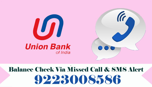 Union Bank of India Balance Enquiry Via Missed Call & SMS Alert
