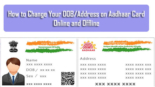 How to Change Your DOB/Address on Aadhaar Card