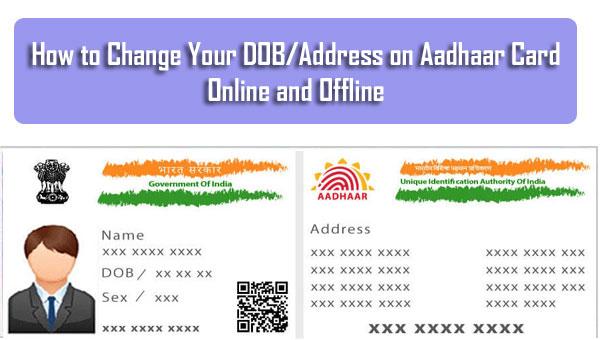 How to Change Your DOB/Address on Aadhaar Card