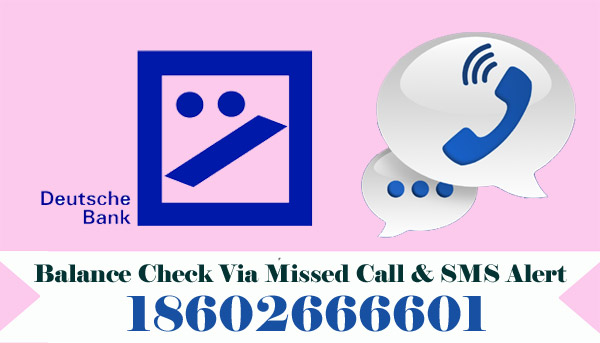 Deutsche Bank Balance Enquiry Check Via Missed Call & SMS Alert