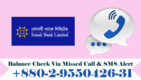 Sonali Bank Balance Enquiry Check Via Missed Call & SMS Alert