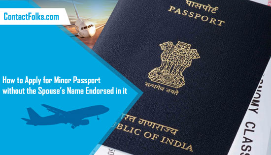 How to Apply for Minor Passport without the Spouse's Name Endorsed in it