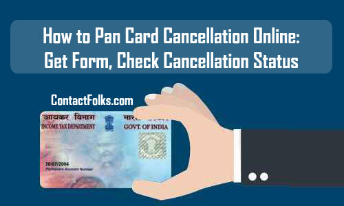 How to Pan Card Cancellation Online: Get Form, Check Procedure, Cancellation Status