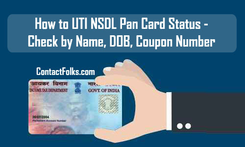 How to UTI NSDL Pan Card Status - Check by Name, DOB, Pan Number & Coupon Number