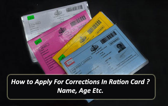 How to Apply For Corrections In Ration Card ? | Name, Age Etc.