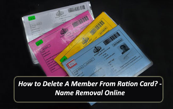 How to Delete A Member From Ration Card? - Name Removal Online